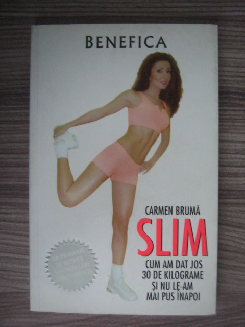 Carmen Bruma - SLIM. Cum am dat jos 30 de kilograme si nu le-am pus inapoi - sudstil.ro