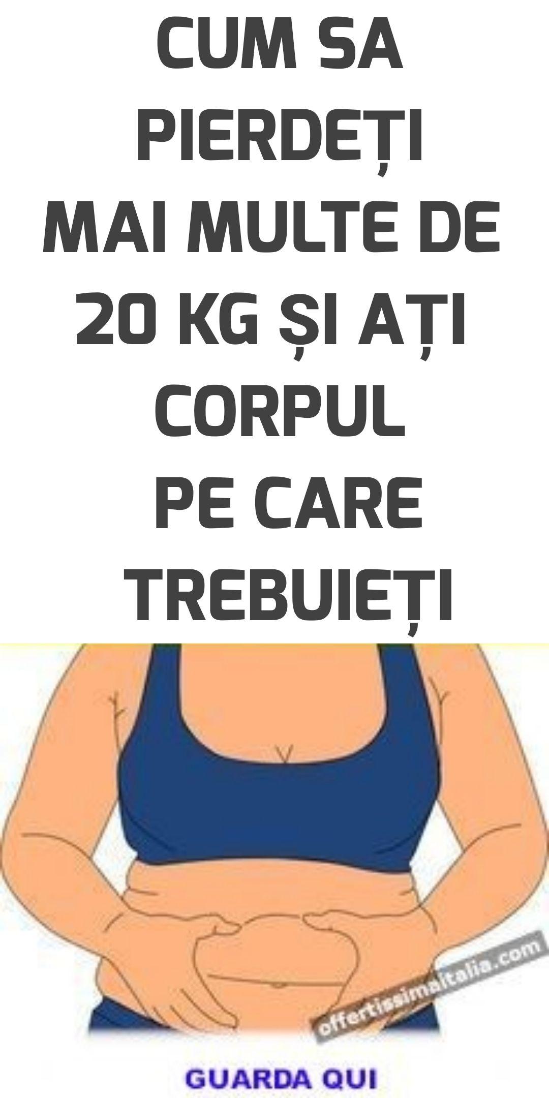 pierde 20 kg greutate