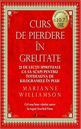 Curs de pierdere in greutate - Marianne Williamson - Libris