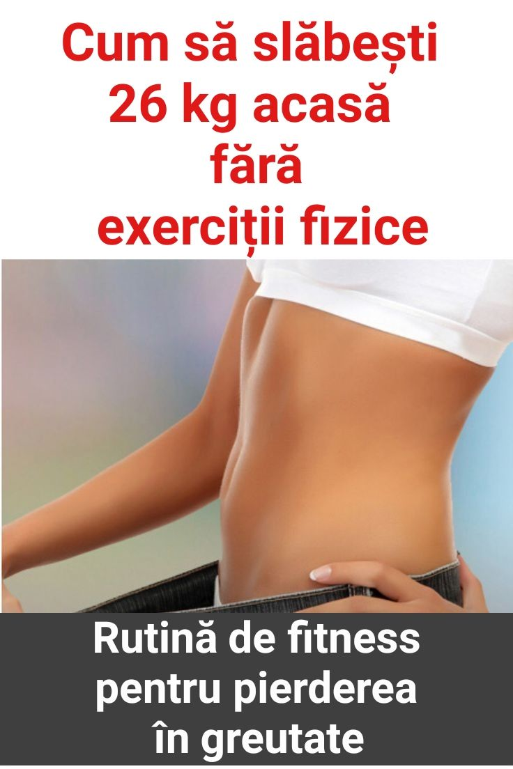 pierdeți în greutate într-o lună acasă)
